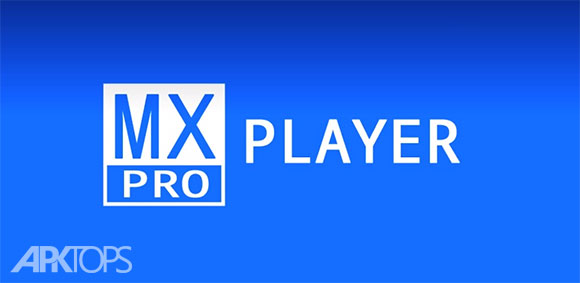 MX Player Pro Patched v1.9.24 دانلود ام ایکس پلیر بهترین ویدیو پلیر اندروید + کدک ها اندروید | نسیم دانلود